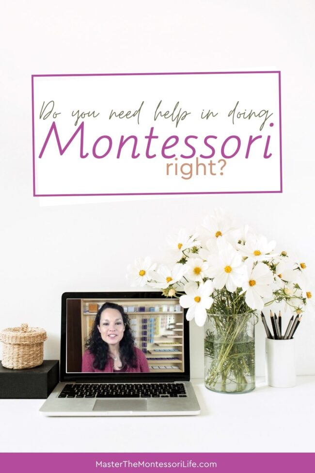 Do you need help in doing Montessori to make sure that you are doing it right? Come and find out how to know what to focus on first, actionable steps to apply immediately and more!