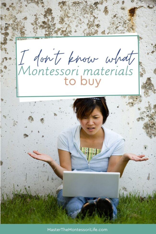 What happens when I don't know what Montessori Materials to buy? Do you need help knowing where to turn when it comes to getting the right Montessori materials for your children right here, right now? I'm here to help!