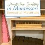 In this training, I am going to be discussing three qualities that Montessori Sensorial materials and lessons must have.