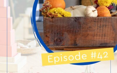 Episode 42: Tips to incorporate Fall into your Montessori environment