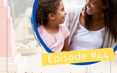 Episode 44: Why I don't worry about knowing everything about Montessori